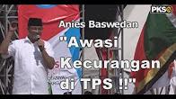 """Anies Baswedan """"Awasi Kecurangan pilkada di TPS!"""""""