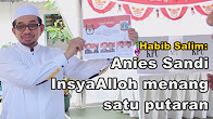 """Ketua Majelis Syuro PKS """"Anies Sandi InsyaAlloh Menang satu putaran"""""""
